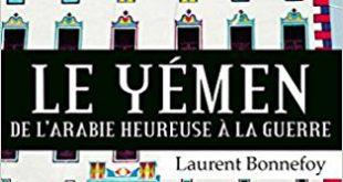 Le Yémen – De l'Arabie heureuse à la guerre