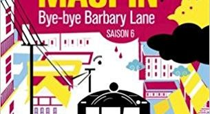 Chroniques de San Francisco (tome 6): Bye-bye Barbary Lane
